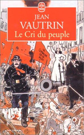 Le Cri Du Peuple (Ldp Litterature) (French Edition): Vautrin, J.