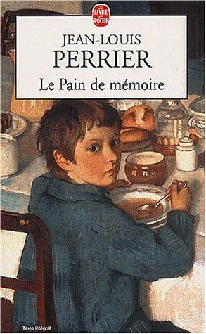 Le Pain de mémoire: Jean-Louis Perrier