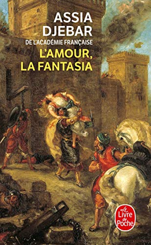 9782253151272: L'amour, La Fantasia (Le Livre De Poche) (French Edition)