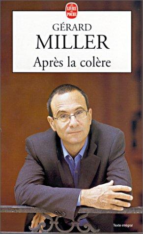 Aprés la colére: Gérard Miller