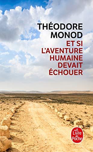 Et si l'aventure humaine devait à chouer: Monod, Thà odore