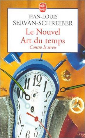 9782253152323: Le Nouvel Art du temps : Contre le stress