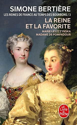 9782253152873: Les Reines de France au temps des bourbons, tome 3 : La Reine et la favorite