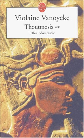 9782253153085: Thoutmosis Tome 2 : L'Ibis indomptable