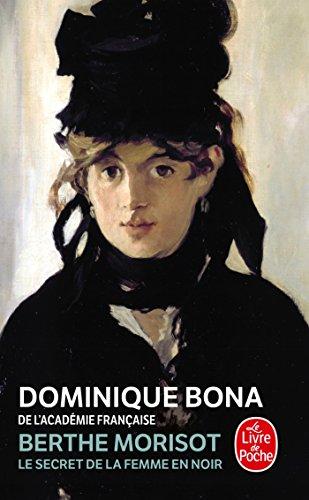 9782253153474: Berthe Morisot: Le Secret de la Femme en Noir (French Edition)