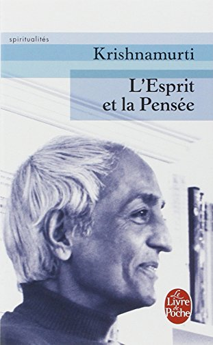 ESPRIT ET LA PENSÉE (L'): KRISHNAMURTI JIDDU