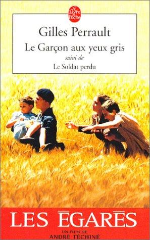 Le Garcon Aux Yeux Gris Suivi de Le Soldat (Ldp Litterature) (French Edition): G. Perrault