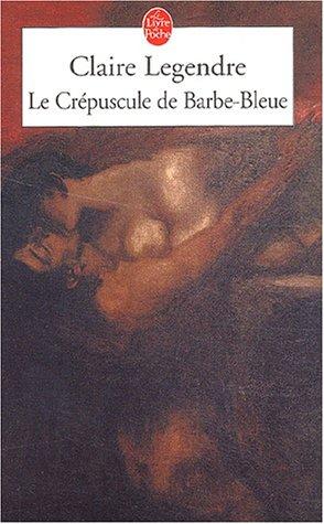 9782253155232: Le crépuscule de Barbe-Bleue
