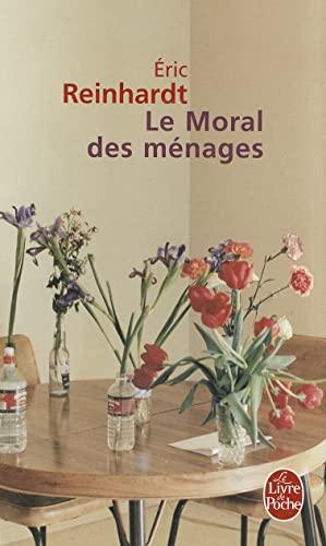 Le Moral Des Menages (Ldp Litterature) (French Edition): E Reinhardt
