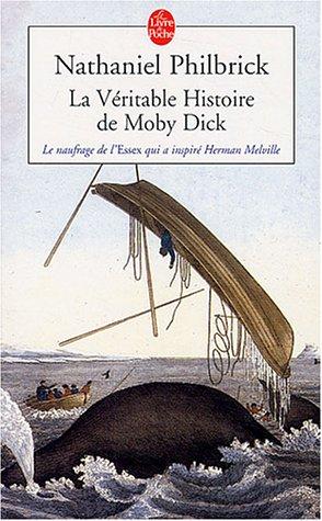 9782253155836: La véritable histoire de Moby Dick : Le naufrage de l'Essex qui inspira Herman Melville