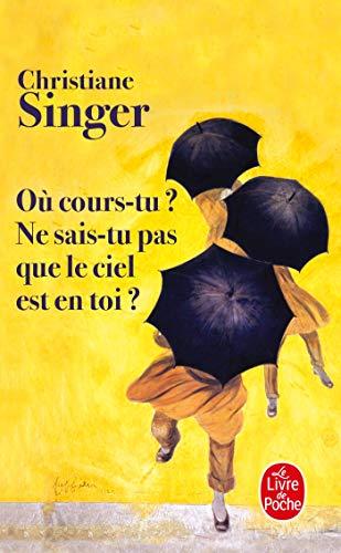 9782253155959: Ou Cours-Tu?: Ne Sais-Tu Pas Que le Ciel Est En Toi? (Le Livre de Poche) (French Edition)