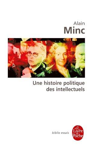Une Histoire Politique des Intellectuels: Alain Minc
