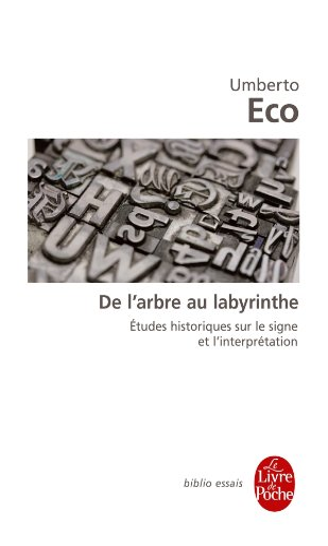 de L'Arbre Au Labyrinthe (French Edition) (2253156310) by Eco, Umberto