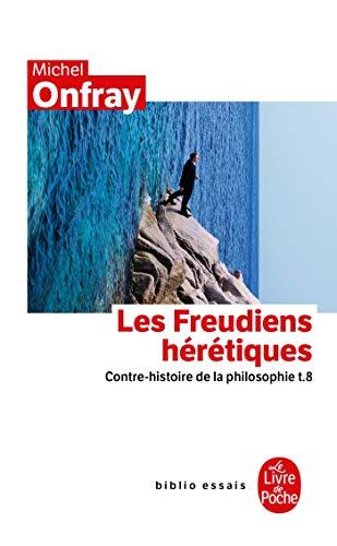 9782253156512: Les Freudiens hérétiques : Contre-histoire de la philosophie, tome 8