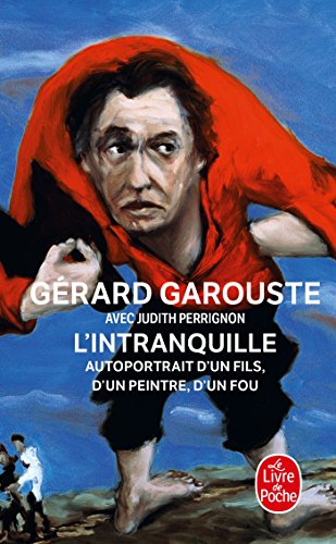 L'intranquille (Le Livre de Poche) (French Edition) (2253156744) by Garouste