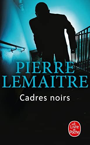 Cadres noirs (Thrillers) - Lemaitre, Pierre
