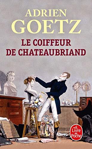 Coiffeur De Chateaubriand (Litterature & Documents) (French Edition) - Goetz, Adrien
