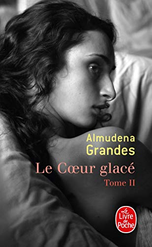 9782253157786: Le Coeur Glace ( Le Coeur Glace, Tome 2) (Ldp Litterature) (French Edition)