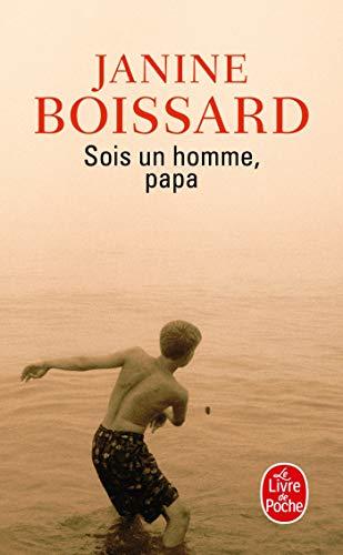 Sois Un Homme, Papa (Ldp Litterature) (French Edition) - Boissard, Janine
