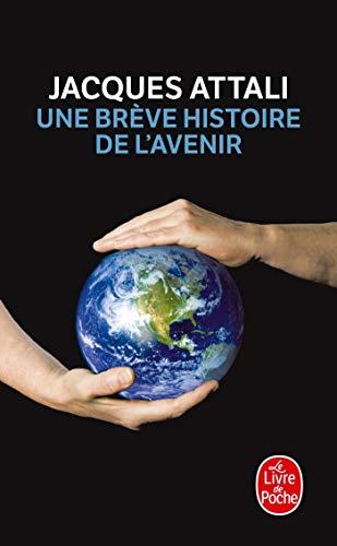 9782253159698: Une Breve Histoire de L'Avenir (Le Livre de Poche) (French Edition)