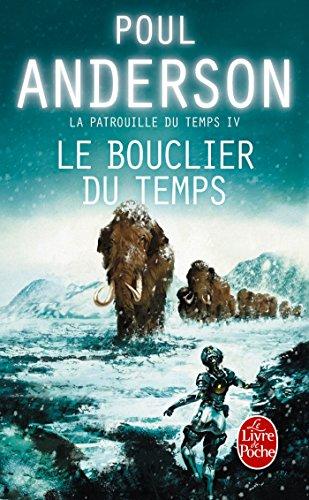 9782253159865: Le Bouclier du temps (La Patrouille du temps, tome 4)