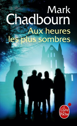 Aux Heures les Plus Sombres (Imaginaire) (French Edition) (9782253159971) by Mark Chadbourn