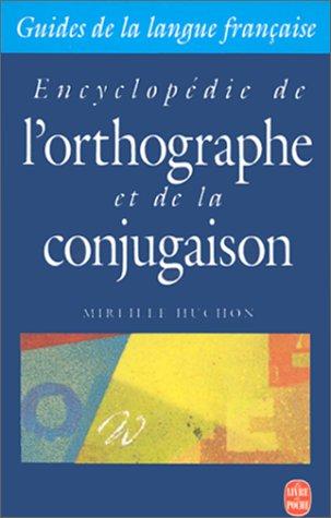 9782253160007: Encyclop�die de l'orthographe et de la conjugaison