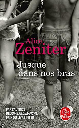 9782253160250: Jusque Dans Nos Bras (Le Livre de Poche) (French Edition)