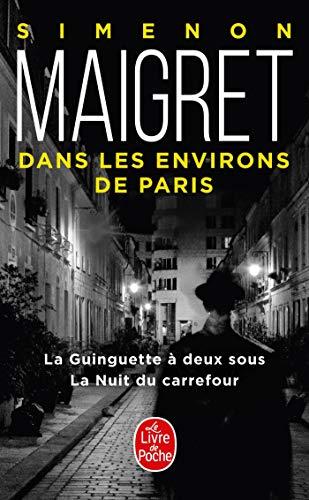 9782253161561: Maigret Dans Les Environs De Paris: Guinguette/Nuit Du Carrefour (French Edition)