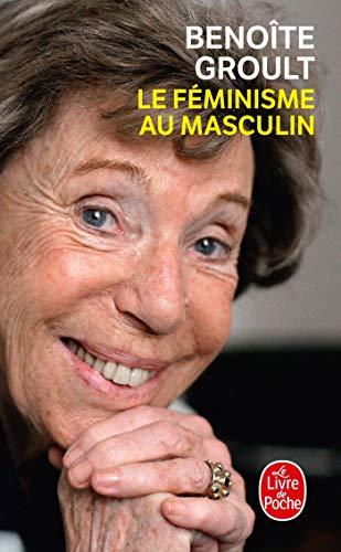 9782253161691: Le Feminisme Au Masculin (French Edition)