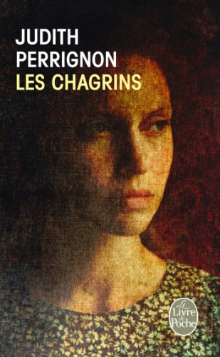9782253161769: Les Chagrins (Litterature & Documents) (French Edition)