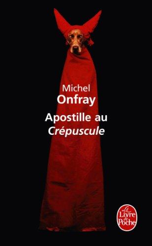 9782253162049: Apostille Au Crepuscule (Le Livre de Poche) (French Edition)