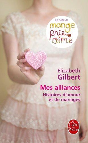 Mes Alliances (Littérature) (French Edition) (9782253162179) by Gilbert, Elizabeth