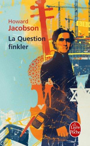 La Question Finkler (Littérature): Jacobson, Howard