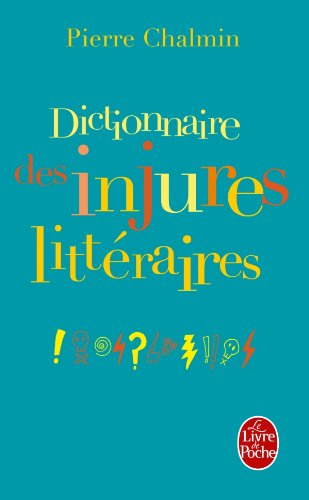9782253162360: Dictionnaire Des Injures Litteraires (French Edition)