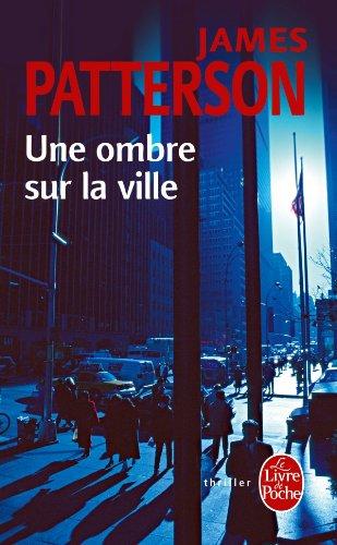 Une Ombre Sur La Ville (French Edition): Patterson, J.