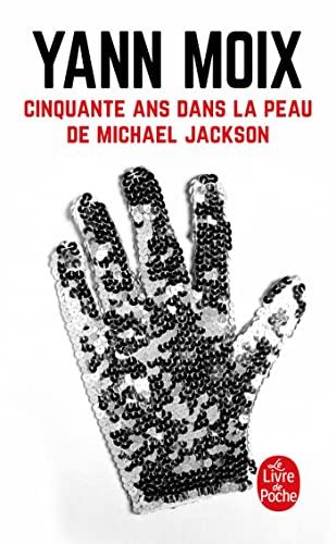 9782253162711: Cinquante ans dans la peau de Michael Jackson (French Edition)