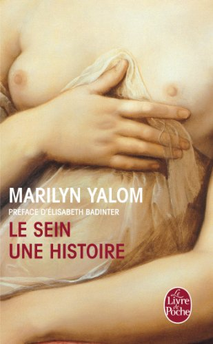 SEIN, UNE HISTOIRE (LE): YALOM MARILYN