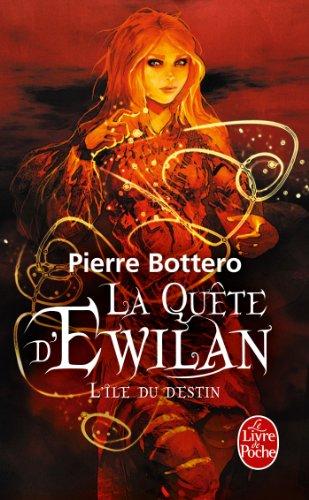 QUÊTE D'EWILAN (LA) T.03 : L'ÎLE DU DESTIN: BOTTERO PIERRE