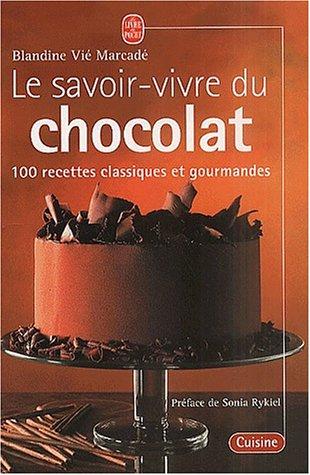 9782253165705: Le savoir-vivre du chocolat : 100recettes classiques et gourmandes