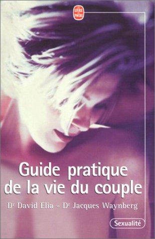 9782253165804: Guide pratique de la vie du couple