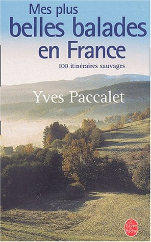 9782253166085: Mes Plus Belles ballades en France : 100 promenades sauvages