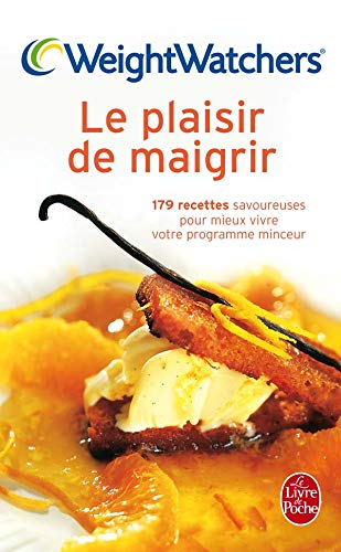 Le Plaisir De Maigrir (Livre de Poche: Cuisine) (French Edition) (9782253166139) by Weight Watchers International