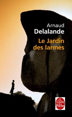 JARDIN DES LARMES (LE): DELALANDE ARNAUD