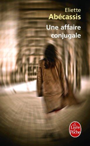 Une Affaire Conjugale (French Edition): Abecassis