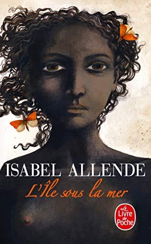 L'île sous la mer: Isabel Allende