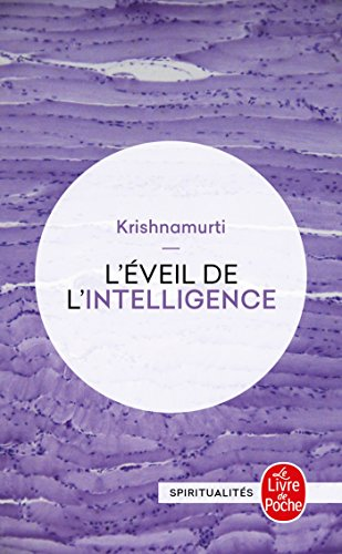 ÉVEIL DE L'INTELLIGENCE (L'): KRISHNAMURTI JIDDU