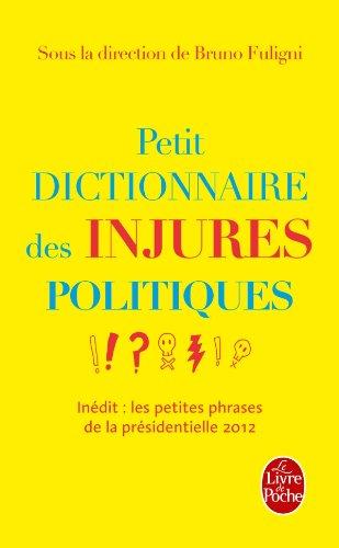 Petit dictionnaire des injures politiques [Mass Market: Bruno Fuligni