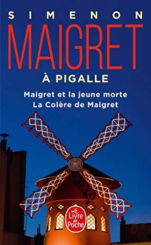 9782253168843: Maigret a Pigalle: Maigret ET LA Jeune Morte/LA Colere De Maigret (French Edition)