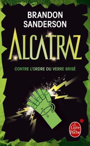 9782253169611: Alcatraz contre l'ordre du verre brisé (Alcatraz tome 4)